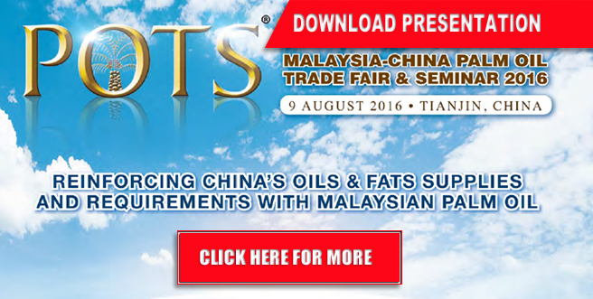 Palm Oil Trade Fair and Seminar (POTS) China 2016 - Download Presentation