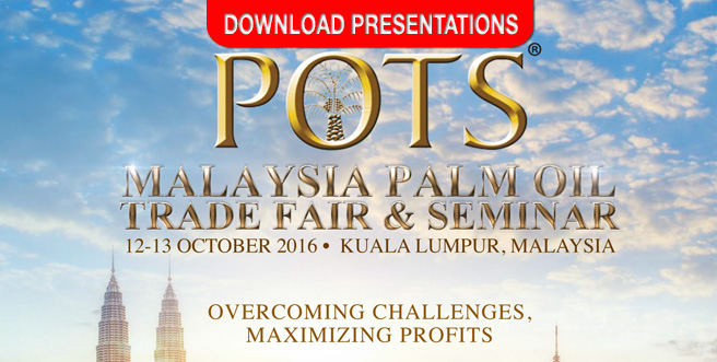 Palm Oil Trade Fair and Seminar (POTS) Kuala Lumpur 2016 - Download Presentations