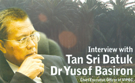 Interview With Tan Sri Datuk Dr Yusof Basiron, Chief Executive Officer Of MPOC